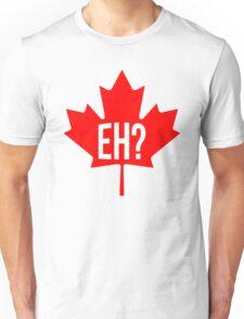Canadian, eh? Unisex T-Shirt