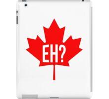 Canadian, eh? iPad Case/Skin