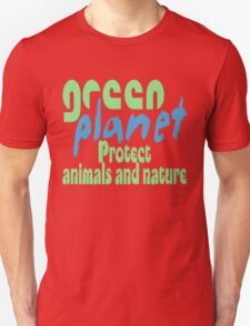 green planet - protect animals and nature Unisex T-Shirt