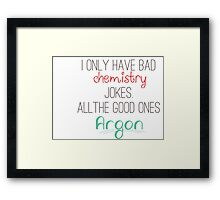 Chem Is Fun- All Out Of Jokes Framed Print