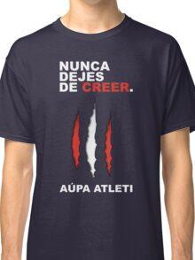 Atleti - Nunca Dejes De Creer Classic T-Shirt