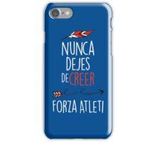 Nunca Dejes De Creer - Forza Atleti iPhone Case/Skin