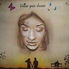 Follow Your Dreams by DavidAtkinson19