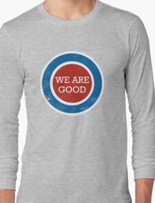 We Are Good (distressed design) T-Shirt