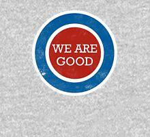 We Are Good (distressed design) Unisex T-Shirt