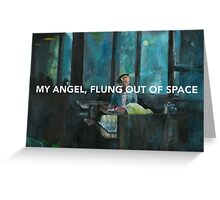 Flung out of space (I)  Greeting Card
