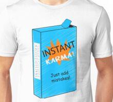 Instant Karma Unisex T-Shirt