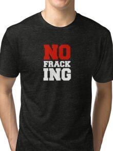 No Fracking Tri-blend T-Shirt