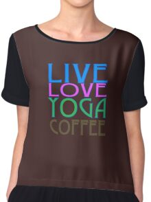 LIVE LOVE YOGA COFFEE Chiffon Top