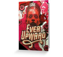 Love and Socialism / Ever Upward Greeting Card