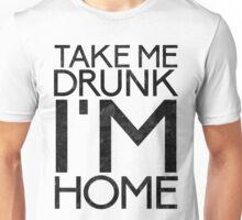 Take Me Drunk Unisex T-Shirt