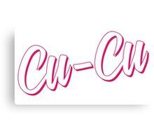Cu-Cu [Rupaul's Drag Race] Canvas Print