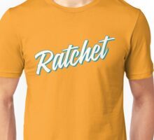 Ratchet [Rupaul's Drag Race] Unisex T-Shirt