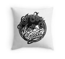 I Am What I Create Throw Pillow