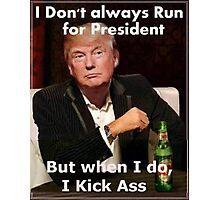 Donald Trump Kicking Butt While Having a Cold Beer Photographic Print