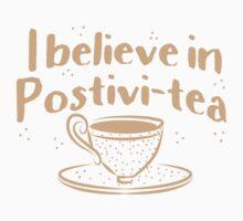 I believe in positivi-tea (positivity) One Piece - Short Sleeve