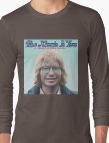 John Denver - The Music Is You Long Sleeve T-Shirt
