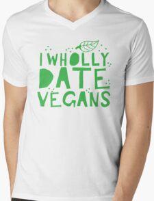 I wholly date vegans Mens V-Neck T-Shirt