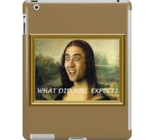 What Did You Expect? iPad Case/Skin