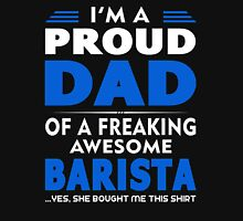 PROUD DAD OF A Barista Unisex T-Shirt