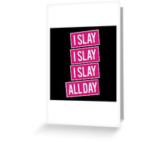 Slay all day beyonce Greeting Card