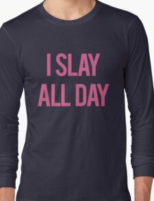 Slay all day Long Sleeve T-Shirt