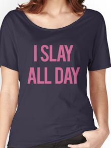 Slay all day Women's Relaxed Fit T-Shirt