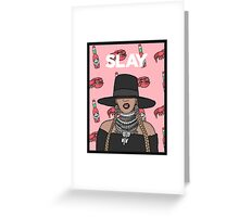 I Slay All Day Greeting Card