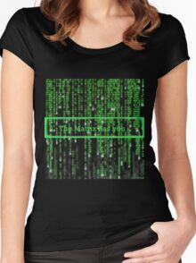 The Matrix has you Women's Fitted Scoop T-Shirt
