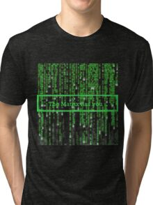 The Matrix has you Tri-blend T-Shirt
