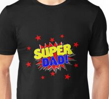 Super Dad, Father's Day Gifts Unisex T-Shirt