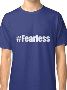 #fearless bold typeface Classic T-Shirt