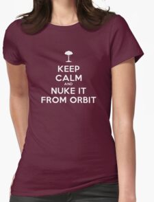 Keep Calm and Nuke It From Orbit Womens Fitted T-Shirt