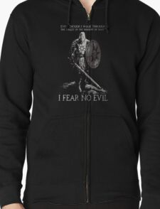 Praise the sun,I FEAR NO EVIL !even through i walk through the valley of the shadow of DEATH Zipped Hoodie