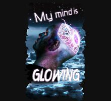 My Mind Is Glowing (Poster & T-Shirt Variation) Unisex T-Shirt