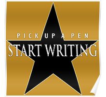 Pick Up A Pen, Start Writing Poster