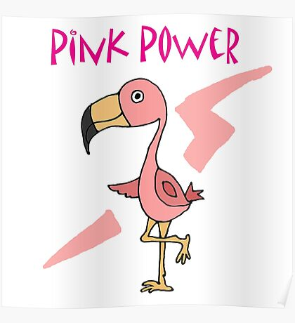 Cool Funny Pink Flamingo Pink Power Art Poster