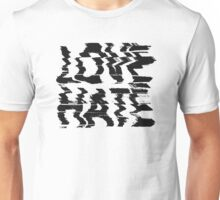 Love or Hate Unisex T-Shirt