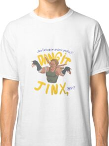 Dangit, Jinx Classic T-Shirt