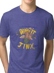 Dangit, Jinx Tri-blend T-Shirt