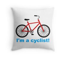 I am cyclist Throw Pillow