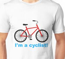 I am cyclist Unisex T-Shirt