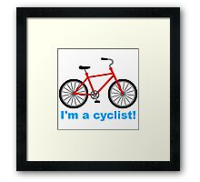 I am cyclist Framed Print