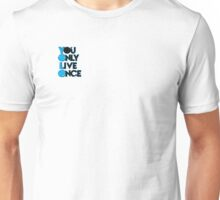 YOLO -you only live once merchandise Unisex T-Shirt