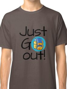 Just go out - backpack Classic T-Shirt