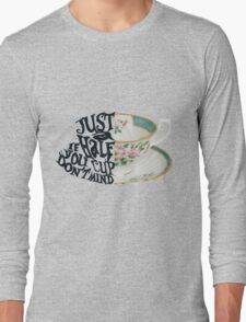 "Alice in Wonderland Quote ""Just a Half Cup, If you Don't Mind"" Long Sleeve T-Shirt"