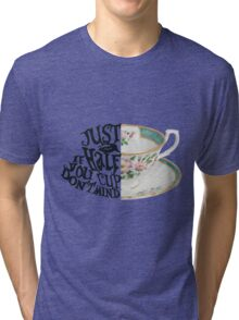 "Alice in Wonderland Quote ""Just a Half Cup, If you Don't Mind"" Tri-blend T-Shirt"