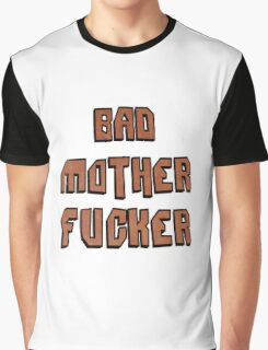 Bad Mother Fucker Graphic T-Shirt