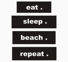 EAT SLEEP BEACH REPEAT Kids Tee