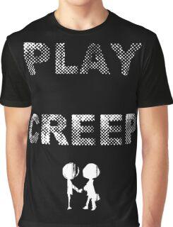 Play Creep! Graphic T-Shirt